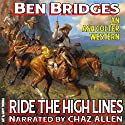 Ride the High Lines: Ash Colter, Book 2 (       UNABRIDGED) by Ben Bridges Narrated by Chaz Allen