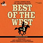Best of the West Expanded Edition, Vol. 1: Classic Stories from the American Frontier | Zane Grey,Will Henry,Elmer Kelton,Matt Braun,Loren Estleman,Gary McCarthy,Gary Morris,Ed Asner