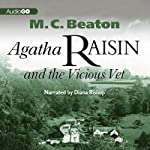 Agatha Raisin and the Vicious Vet: Agatha Raisin, Book 2 (       UNABRIDGED) by M. C. Beaton Narrated by Diana Bishop
