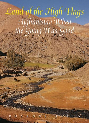 Land of the High Flags: Afghanistan When the Going Was Good