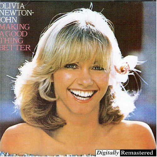 OLIVIA NEWTON JOHN - Making a Good Thing Better - Zortam Music