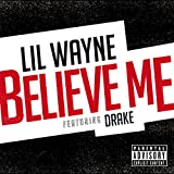 Believe Me [feat. Drake] [Explicit]