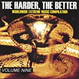 The Harder, the Better: Volume Nine