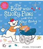 The Bear with Sticky Paws: The Bear with Sticky Paws and the New Baby