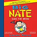 Big Nate Goes for Broke (       UNABRIDGED) by Lincoln Peirce Narrated by Fred Berman