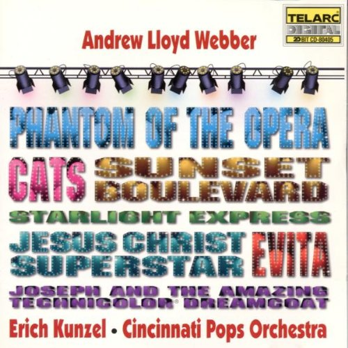 Erich Kunzel - Andrew Lloyd Webber (Phantom of the Opera, Cats, Evita, Sunset Boulevard, Jesus Christ Superstar, Starlight Express, Joseph and the Amazing Technicolor Dreamcoat) / Cincinnati Pops Orchestra