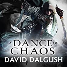 A Dance of Chaos: Book 6 of Shadowdance (       UNABRIDGED) by David Dalglish Narrated by Elijah Alexander