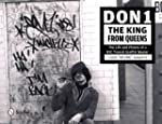 Don 1, The King from Queens: The Life...