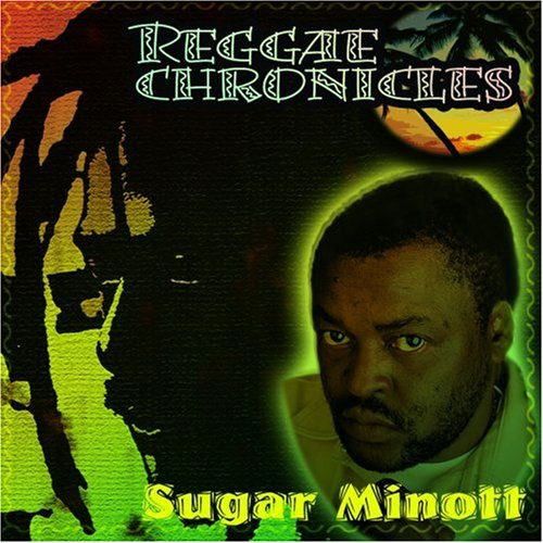 Sugar Minott - Reggae Chronicles - Zortam Music