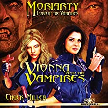 Vionna and the Vampires: Moriarty, Lord of the Vampires, Book 1 Audiobook by Chuck Miller Narrated by Aisling Gray