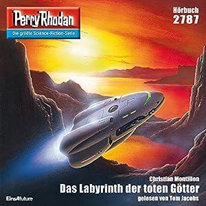 Das Labyrinth der toten Götter (Perry Rhodan 2787) Hörbuch