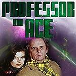 Professor & Ace: Blood Sports | Nigel Fairs