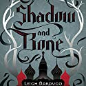 Shadow and Bone (       UNABRIDGED) by Leigh Bardugo Narrated by Lauren Fortgang