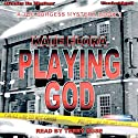 Playing God: Joe Burgess, Book 1 (       UNABRIDGED) by Kate Flora Narrated by Terry Rose