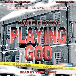 Playing God: Joe Burgess, Book 1 | [Kate Flora]