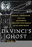 img - for Da Vinci's Ghost: Genius, Obsession, and How Leonardo Created the World in His Own Image [Hardcover] [2012] (Author) Toby Lester book / textbook / text book