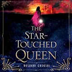 The Star-Touched Queen | Roshani Chokshi