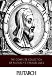 img - for The Complete Collection of Plutarch's Parallel Lives book / textbook / text book
