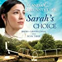 Sarah's Choice: Brides of Lehigh Canal, Book 3 (       UNABRIDGED) by Wanda E. Brunstetter Narrated by Jaimee Draper
