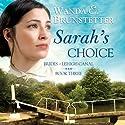Sarah's Choice: Brides of Lehigh Canal, Book 3 (       UNABRIDGED) by Wanda E. Brunstetter Narrated by Jaimee Draper