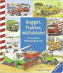 Bagger, Traktor, Müllabfuhr!: Daniela Prusse, Wolfgang Metzger