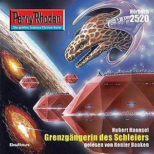 Grenzgängerin des Schleiers (Perry Rhodan 2520) Hörbuch
