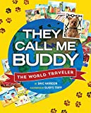 They Call Me Buddy: The World Traveler