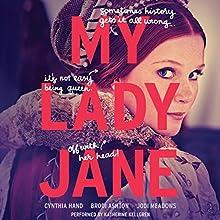 My Lady Jane | Livre audio Auteur(s) : Cynthia Hand, Brodi Ashton, Jodi Meadows Narrateur(s) : Katherine Kellgren