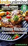 Fitness-Rezepte - Muskelaufbau und Fe...