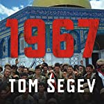 1967: Israel, the War, and the Year That Transformed the Middle East | Tom Segev