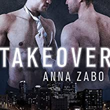 Takeover (       UNABRIDGED) by Anna Zabo Narrated by Iggy Toma
