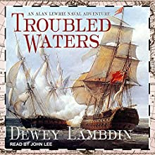 Troubled Waters: Alan Lewrie Series, Book 14 Audiobook by Dewey Lambdin Narrated by John Lee
