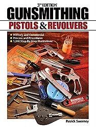Gunsmithing - Pistols and Revolvers