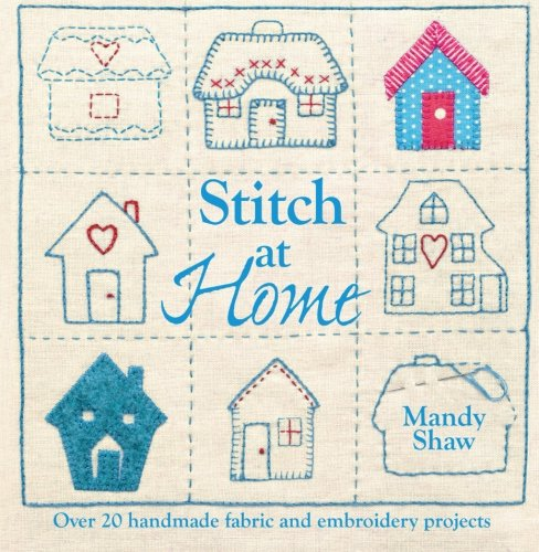 Stitch At Home: Over 20 Handmade Fabric And Embroidery Projects front-981064