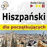 Hiszpanski dla poczatkujacych - Sluchaj i Ucz sie: Konwersacje dla poczatkujacych / 1000 slów i zwrotów w praktyce / 1000 slów i zwrotów w pracy | Dorota Guzik