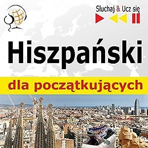Hiszpanski dla poczatkujacych - Sluchaj i Ucz sie Hörbuch