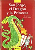 img - for SAN JORGE EL DRAGON Y LA PRINCESA book / textbook / text book