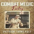 Combat Medic Poetry Hörbuch von Patrick Thibeault Gesprochen von: Alan Wade