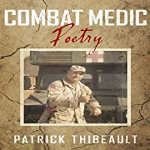 Combat Medic Poetry Audiobook by Patrick Thibeault Narrated by Alan Wade