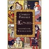 Les contes de Perrault: le Petit Chaperon rouge; le Chat botté; la Barbe bleue; la Belle au bois dormant; Cendrillon...