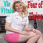 Fear of Flying | Vic Vitale
