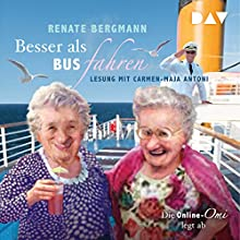 Besser als Bus fahren: Die Online-Omi legt ab Hörbuch von Renate Bergmann Gesprochen von: Carmen-Maja Antoni