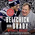 Belichick and Brady: Two Men, the Patriots, and How They Revolutionized Football Hörbuch von Michael Holley Gesprochen von: Dan Woren