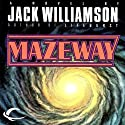 Mazeway (       UNABRIDGED) by Jack Williamson Narrated by Maxwell Glick