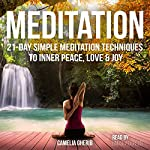 Meditation: 21-Day Simple Meditation Techniques to Inner Peace, Love & Joy | Camelia Gherib