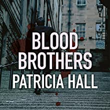 Blood Brothers Audiobook by Patricia Hall Narrated by Janine Birkett