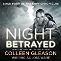 Night Betrayed: Envy Chronicles, Book 4 (       UNABRIDGED) by Joss Ware Narrated by Sebastian Fields