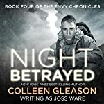 Night Betrayed: Envy Chronicles, Book 4 | Joss Ware