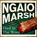 Died in the Wool Hörbuch von Ngaio Marsh Gesprochen von: James Saxon