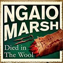 Died in the Wool (       UNABRIDGED) by Ngaio Marsh Narrated by James Saxon